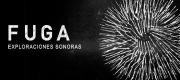 Nace 'FUGA: Exploraciones Sonoras'