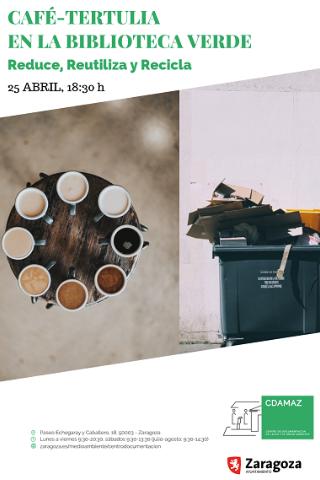 Café tertulia: Reduce, Reutiliza y Recicla