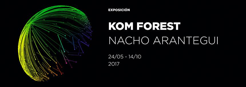 Exposición Kom Forest