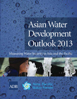 Asian Water Development Outlook 2013. Measuring Water Security in Asia and the Pacific