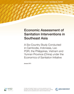 Economic Assessment of Sanitation Interventions in Southeast Asia. A Six-Country Study Conducted in Cambodia, Indonesia, Lao PDR, the Philippines, Vietnam and Yunnan Province (China). The Economics of Sanitation Initiative