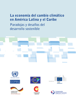 (La) economía del cambio climático en América Latina y el Caribe: Paradojas y desafíos del desarrollo sostenible
