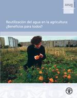 Reutilización del agua en la agricultura ¿Beneficios para todos?