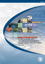 (The) State of World Fisheries and Aquaculture 2010