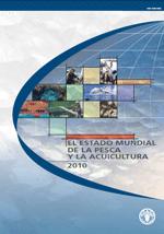 (El) Estado Mundial de la Pesca y la Acuicultura 2010