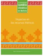 (La) economía del cambio climático en Bolivia. Impactos en los recursos hídricos