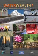 WaterWealth? Investing in Basin Management in Asia and the Pacific