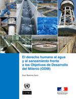 El derecho humano al agua y al saneamiento frente a los Objetivos de Desarrollo del Milenio (ODM)