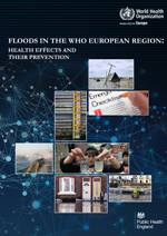 Floods in the WHO European Region: health effects and their prevention