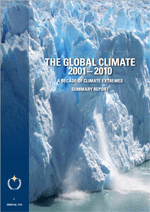 The Global Climate 2001-2010. A decade of climate extremes. Summary report