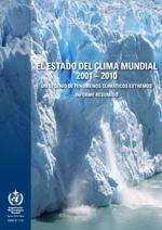 El estado del clima mundial 2001-2010: un decenio de fenómenos climáticos extremos