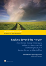 Looking Beyond the Horizon : How Climate Change Impacts and Adaptation Responses Will Reshape Agriculture in Eastern Europe and Central Asia