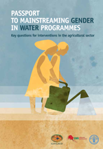 Passport to mainstreaming gender in water programmes. Key questions for interventions in the agricultural sector