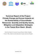 Technical Report of the Project: Climate Change and Human Impacts on the Sustainability of Groundwater Resources: Quantity and Quality Issues, Mitigation and Adaptation Strategies in the Toledo River Basin (Brazil)