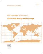 World Economic and Social Survey 2013 Sustainable Development Challenges