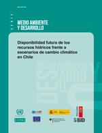 Disponibilidad futura de los recursos hídricos frente a escenarios de cambio climático en Chile