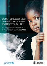 Ending Preventable Child Deaths from Pneumonia and Diarrhoea by 2025. The integrated Global Action Plan for Pneumonia and Diarrhoea (GAPPD)