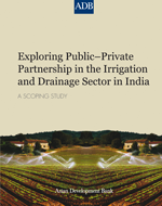 Exploring Public-Private Partnership in the Irrigation and Drainage Sector in India: A Scoping Study