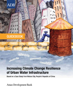 Guidebook: Increasing Climate Change Resilience of Urban Water Infrastructure. Based on a Case Study from Wuhan City, People's Republic of China