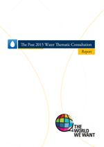 (The) Post 2015 Water Thematic Consultation Report