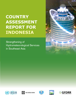 Strengthening of Hydrometeorological Services in Southeast Asia. Country assessment report for Indonesia