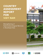 Strengthening of Hydrometeorological Services in Southeast Asia. Country assessment report for Vietnam