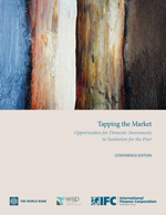 Tapping the Market: Opportunities for Domestic Investments in Sanitation for the Poor