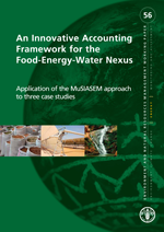 An Innovative Accounting Framework for the Food-Energy-Water Nexus. Application of the MuSIASEM approach to three case studies
