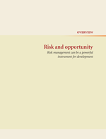 World Development Report 2014. Risk and Opportunity: Managing Risk for Development. Overview