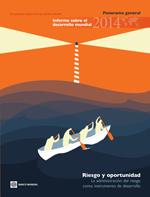 Informe sobre el desarrollo mundial 2014. Riesgo y oportunidad: La administración del riesgo como instrumento de desarrollo. Panorama general