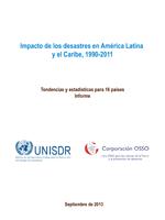 Impacto de los desastres en América Latina y el Caribe, 1990-2011. Tendencias y estadísticas para 16 países. Informe