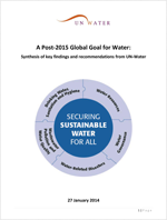 A Post-2015 Global Goal for Water: Synthesis of key findings and recommendations from UN-Water