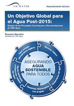 Un objetivo global para el agua post-2015: s�ntesis de las principales conclusiones y recomendaciones de ONU-Agua