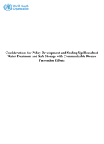 Considerations for Policy Development and Scaling-Up Household Water Treatment and Safe Storage with Communicable Disease Prevention Efforts