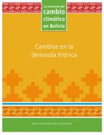 (La) economía del cambio climático en Bolivia: Cambios en la demanda hídrica