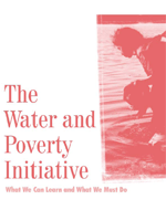 The Water and Poverty Initiative: What We Can Learn and What We Must Do