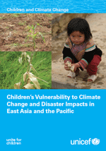 Children's Vulnerability to Climate Change and Disaster Impacts in East Asia and the Pacific