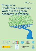 Conference book from the International UN-Water Conference 'Water in the Green Economy in Practice: Towards Rio+20'. Chapter 4. Conference summary: Water in the Green Economy in practice