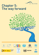 Conference book from the International UN-Water Conference 'Water in the Green Economy in Practice: Towards Rio+20'. Chapter 5. The way forward