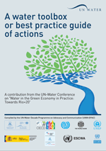 Conference book from the International UN-Water Conference 'Water in the Green Economy in Practice: Towards Rio+20'. Annex 1. Water toolbox: A contribution to Rio+20