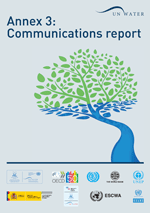Conference book from the International UN-Water Conference 'Water in the Green Economy in Practice: Towards Rio+20'. Annex 3. Communications report
