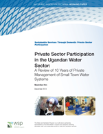 Private Sector Participation in the Ugandan Water Sector. A Review of 10 Years of Private Management of Small Town Water Systems