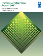 Human Development Report 2011. Sustainability and Equity: a better future for all