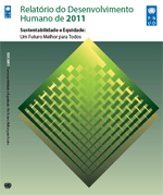 Relatório do Desenvolvimiento Humano de 2011. Sustentabilidade e Equidade: Um Futuro Melhor para Todos