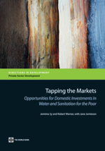 Tapping the Markets: Opportunities for Domestic Investments in Water and Sanitation for the Poor
