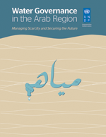 Water Governance in the Arab Region. Managing Scarcity and Securing the Future
