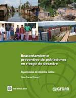 Reasentamiento preventivo de poblaciones en riesgo de desastre. Experiencias de América Latina