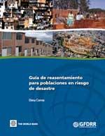 Guía de reasentamiento para poblaciones en riesgo de desastre