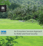 An Ecosystem Services Approach to Water and Food Security. Synthesis Report