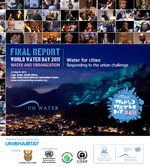 Final Report of World Water Day 2011. Water and Urbanization, Water for Cities: Responding to the urban challenge